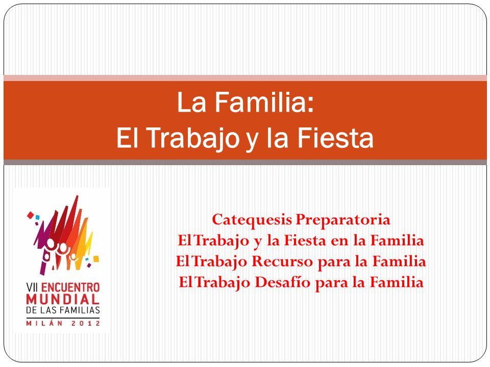 La Familia: El Trabajo y la Fiesta