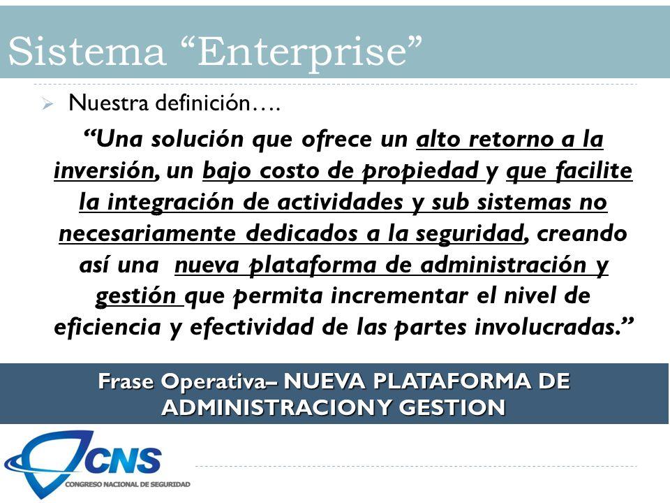 Frase Operativa– NUEVA PLATAFORMA DE ADMINISTRACION Y GESTION