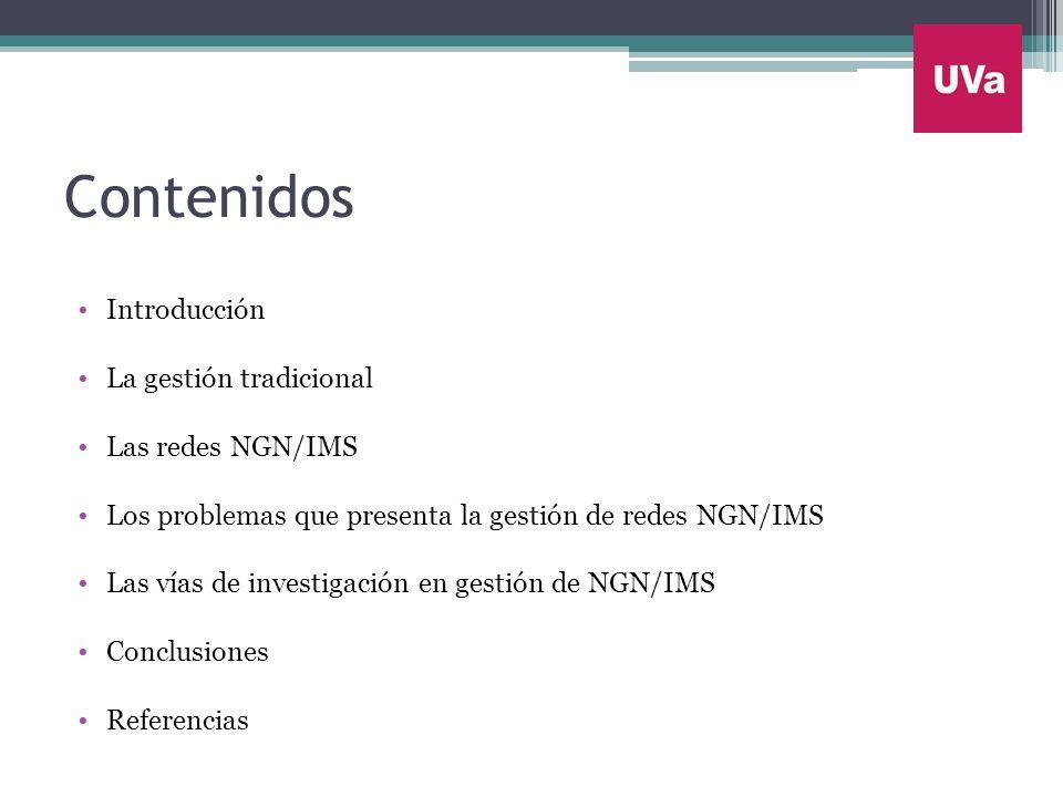 Contenidos Introducción La gestión tradicional Las redes NGN/IMS
