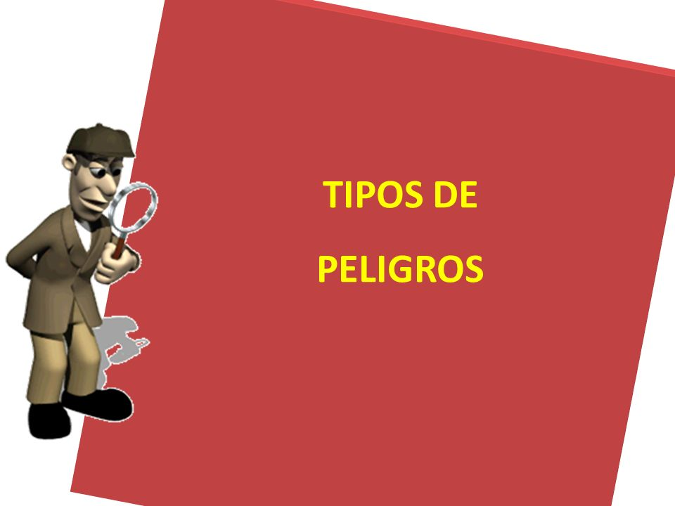 TIPOS DE PELIGROS