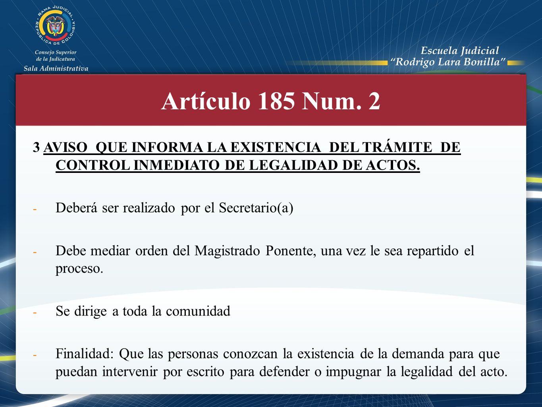 Artículo 185 Num. 2 3 AVISO QUE INFORMA LA EXISTENCIA DEL TRÁMITE DE CONTROL INMEDIATO DE LEGALIDAD DE ACTOS.