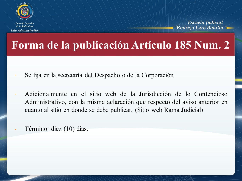 Forma de la publicación Artículo 185 Num. 2