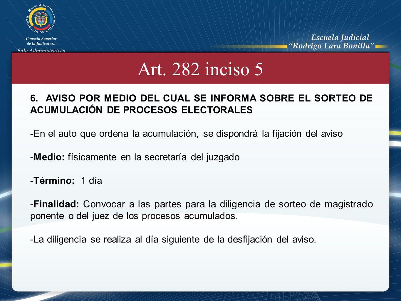 Art. 282 inciso 5 6. AVISO POR MEDIO DEL CUAL SE INFORMA SOBRE EL SORTEO DE ACUMULACIÓN DE PROCESOS ELECTORALES.