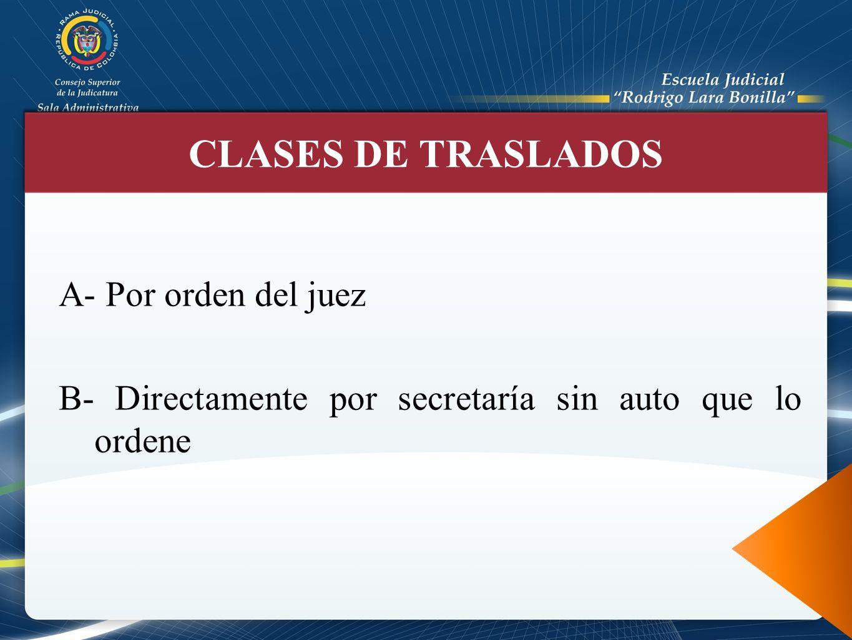CLASES DE TRASLADOS A- Por orden del juez