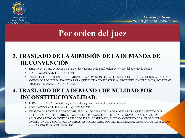 Por orden del juez 3. TRASLADO DE LA ADMISIÓN DE LA DEMANDA DE RECONVENCIÓN.