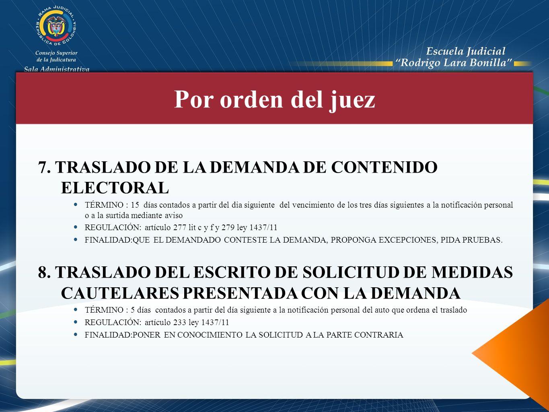 Por orden del juez 7. TRASLADO DE LA DEMANDA DE CONTENIDO ELECTORAL
