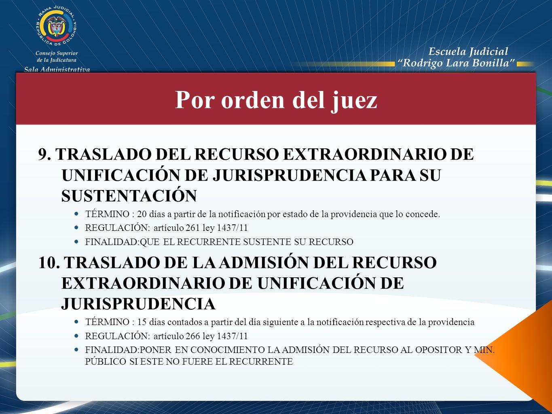 Por orden del juez 9. TRASLADO DEL RECURSO EXTRAORDINARIO DE UNIFICACIÓN DE JURISPRUDENCIA PARA SU SUSTENTACIÓN.
