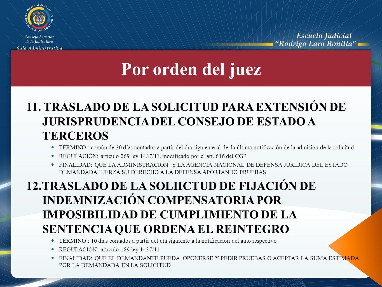 Por orden del juez 11. TRASLADO DE LA SOLICITUD PARA EXTENSIÓN DE JURISPRUDENCIA DEL CONSEJO DE ESTADO A TERCEROS.