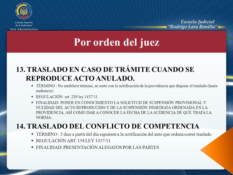 Por orden del juez 13. TRASLADO EN CASO DE TRÁMITE CUANDO SE REPRODUCE ACTO ANULADO.