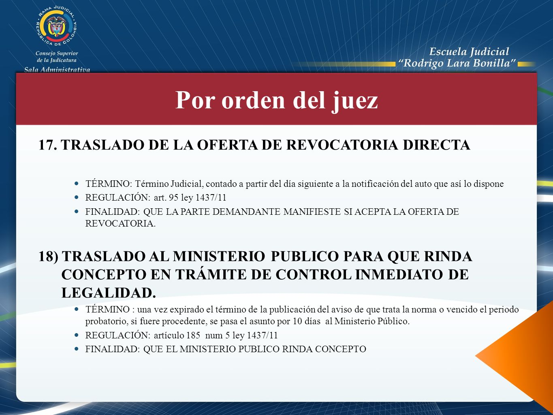 Por orden del juez 17. TRASLADO DE LA OFERTA DE REVOCATORIA DIRECTA