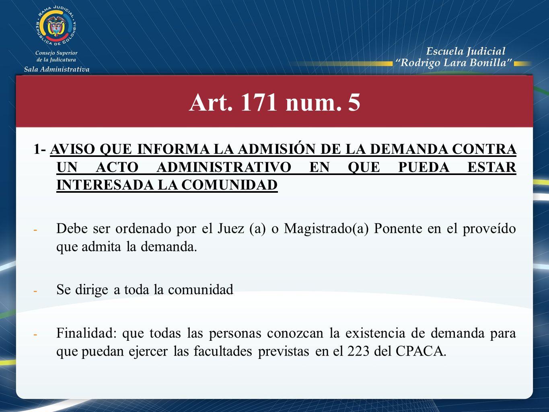 Art. 171 num. 5 1- AVISO QUE INFORMA LA ADMISIÓN DE LA DEMANDA CONTRA UN ACTO ADMINISTRATIVO EN QUE PUEDA ESTAR INTERESADA LA COMUNIDAD.