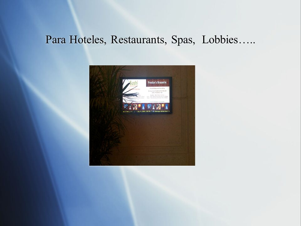 Para Hoteles, Restaurants, Spas, Lobbies…..