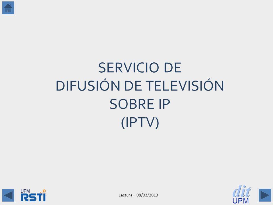 SERVICIO DE DIFUSIÓN DE TELEVISIÓN SOBRE IP (IPTV)