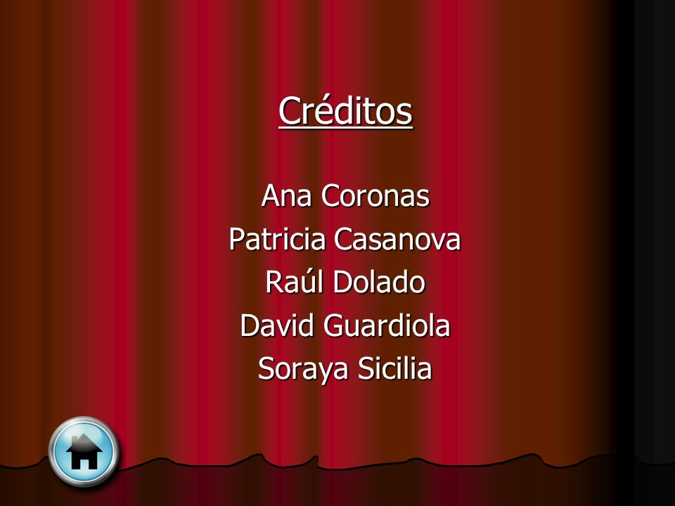 Créditos Ana Coronas Patricia Casanova Raúl Dolado David Guardiola