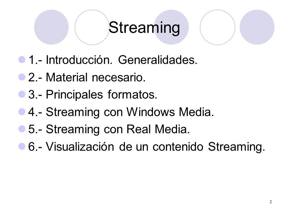 Streaming 1.- Introducción. Generalidades. 2.- Material necesario.
