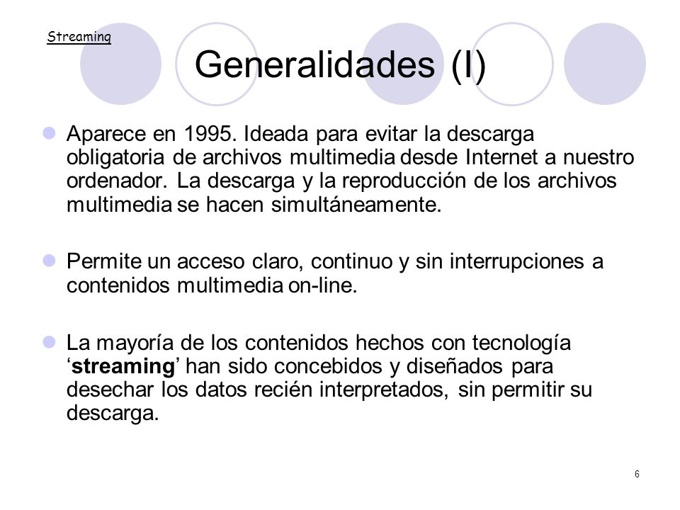 Generalidades (I) Streaming.