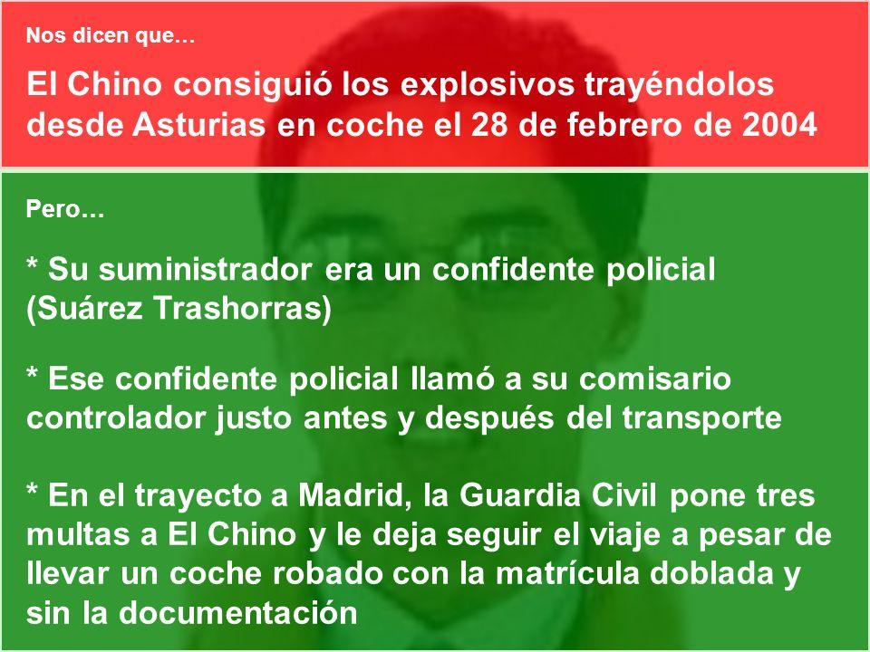 Nos dicen que… El Chino consiguió los explosivos trayéndolos desde Asturias en coche el 28 de febrero de 2004.