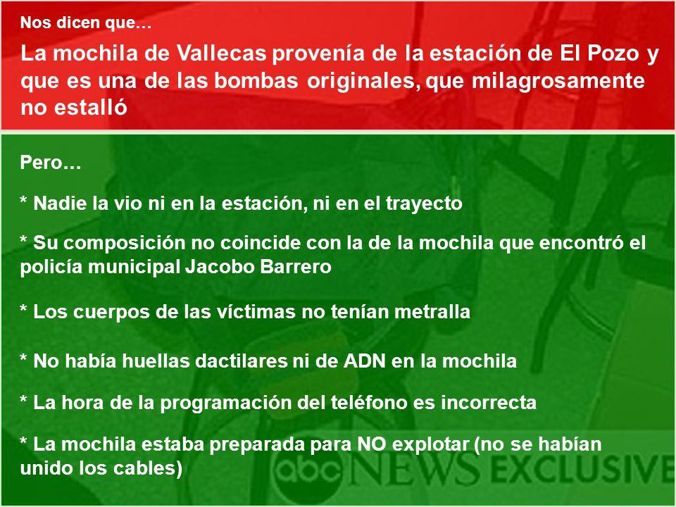 Nos dicen que… La mochila de Vallecas provenía de la estación de El Pozo y que es una de las bombas originales, que milagrosamente no estalló.
