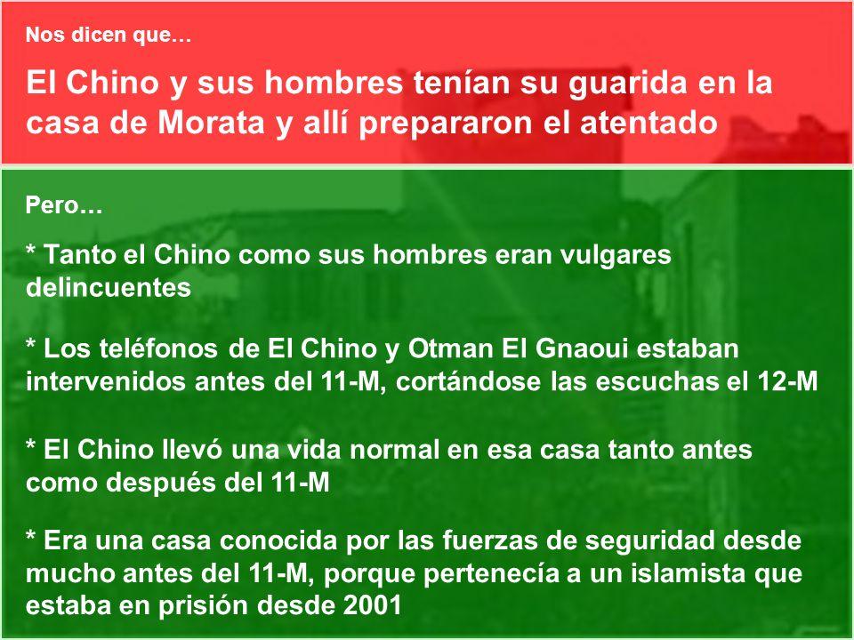 Nos dicen que… El Chino y sus hombres tenían su guarida en la casa de Morata y allí prepararon el atentado.