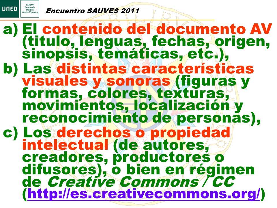 Encuentro SAUVES 2011 El contenido del documento AV (titulo, lenguas, fechas, origen, sinopsis, temáticas, etc.),