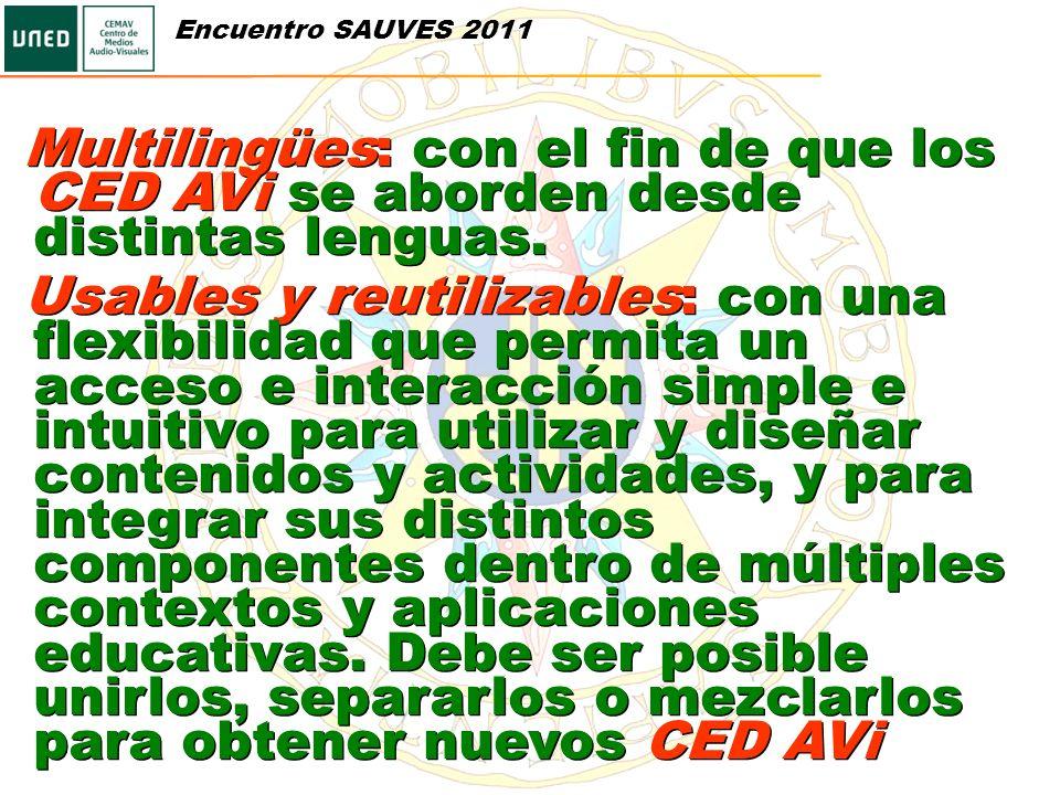 Encuentro SAUVES 2011 Multilingües: con el fin de que los CED AVi se aborden desde distintas lenguas.