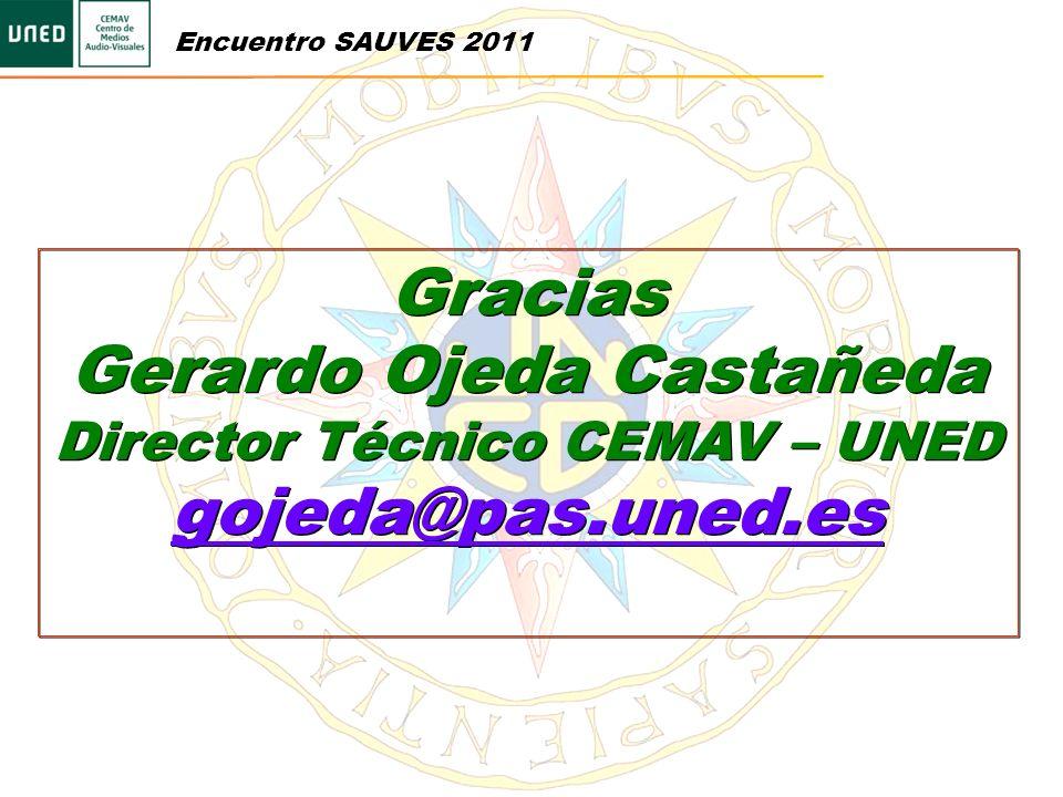 Gerardo Ojeda Castañeda Director Técnico CEMAV – UNED