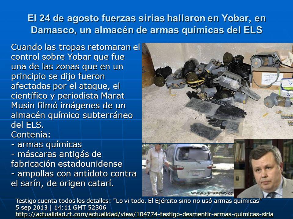 El 24 de agosto fuerzas sirias hallaron en Yobar, en Damasco, un almacén de armas químicas del ELS