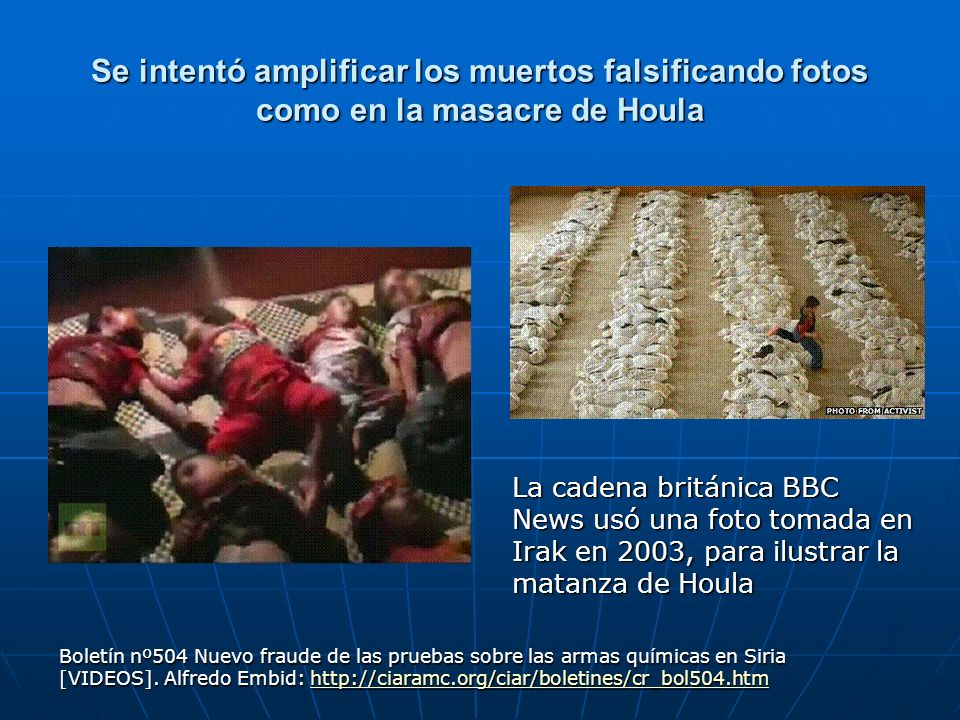 Se intentó amplificar los muertos falsificando fotos como en la masacre de Houla