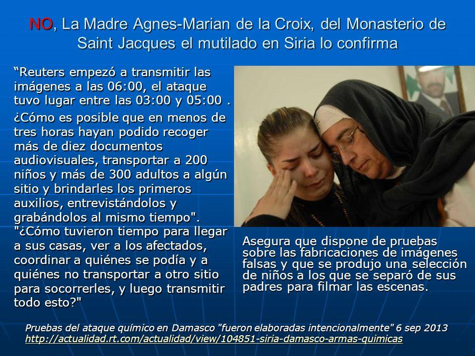 NO, La Madre Agnes-Marian de la Croix, del Monasterio de Saint Jacques el mutilado en Siria lo confirma