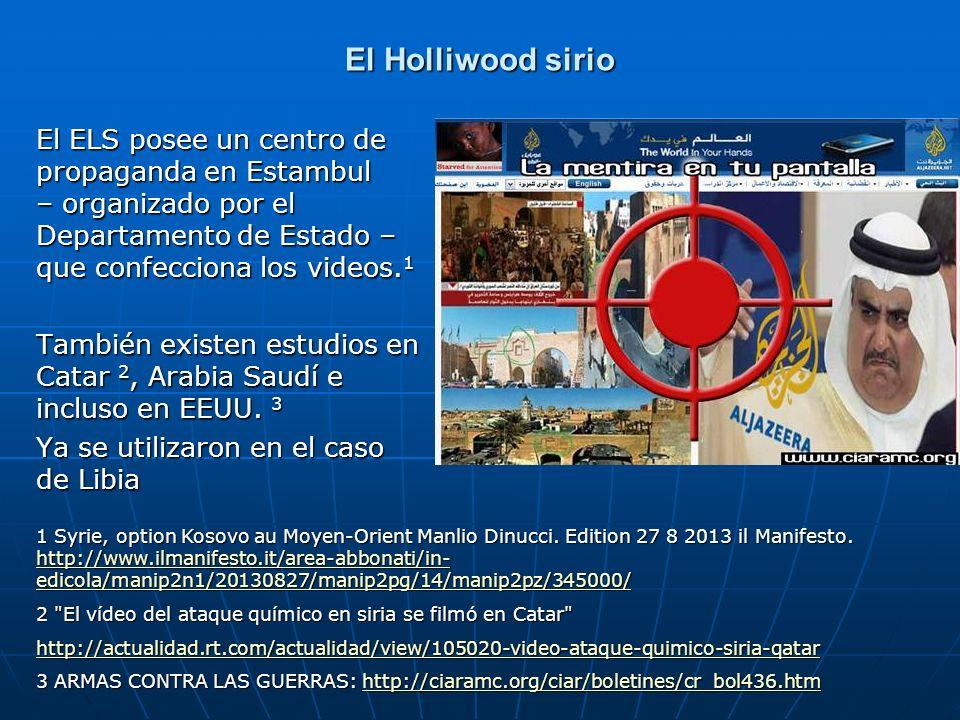 El Holliwood sirio El ELS posee un centro de propaganda en Estambul – organizado por el Departamento de Estado – que confecciona los videos.1.