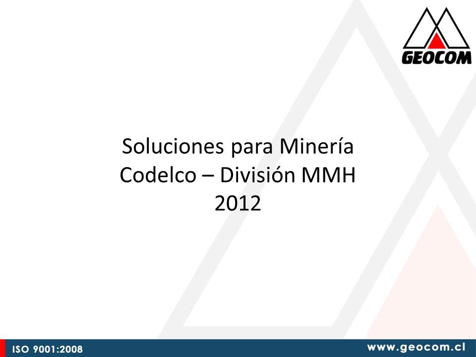 Soluciones para Minería Codelco – División MMH 2012