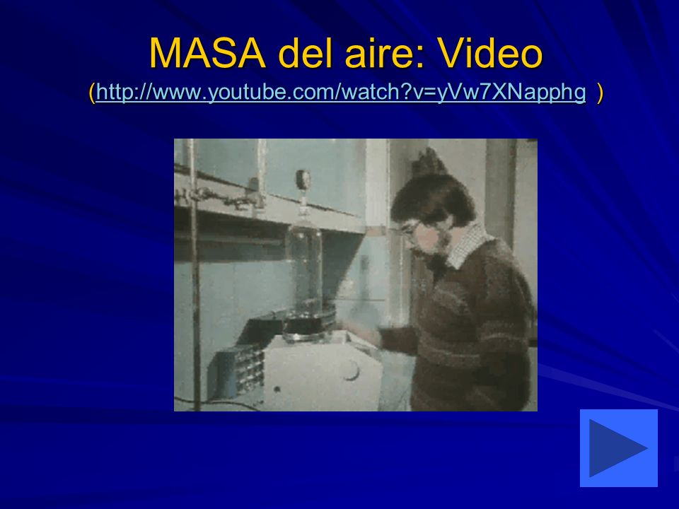 MASA del aire: Video (http://www.youtube.com/watch v=yVw7XNapphg )