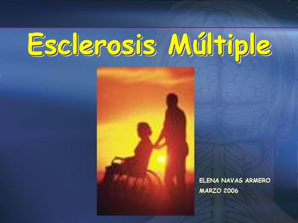 Esclerosis Múltiple ELENA NAVAS ARMERO MARZO 2006