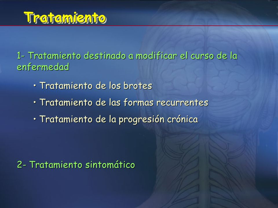 Tratamiento 1- Tratamiento destinado a modificar el curso de la enfermedad. Tratamiento de los brotes.