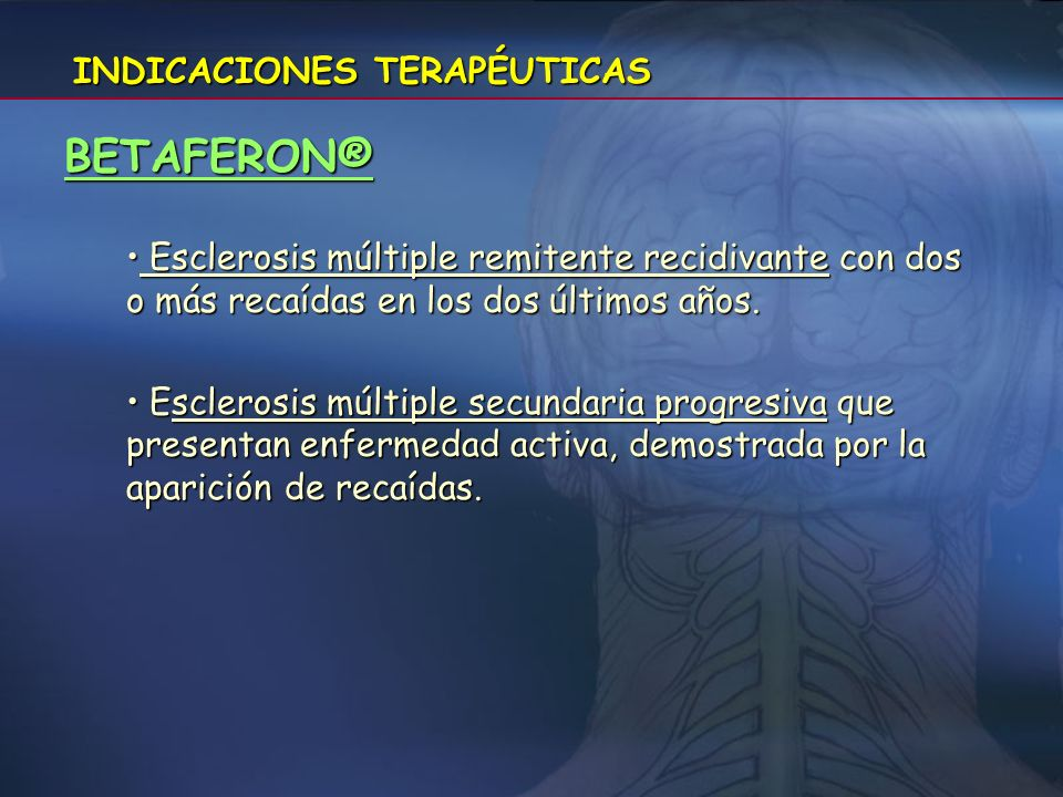 BETAFERON® INDICACIONES TERAPÉUTICAS