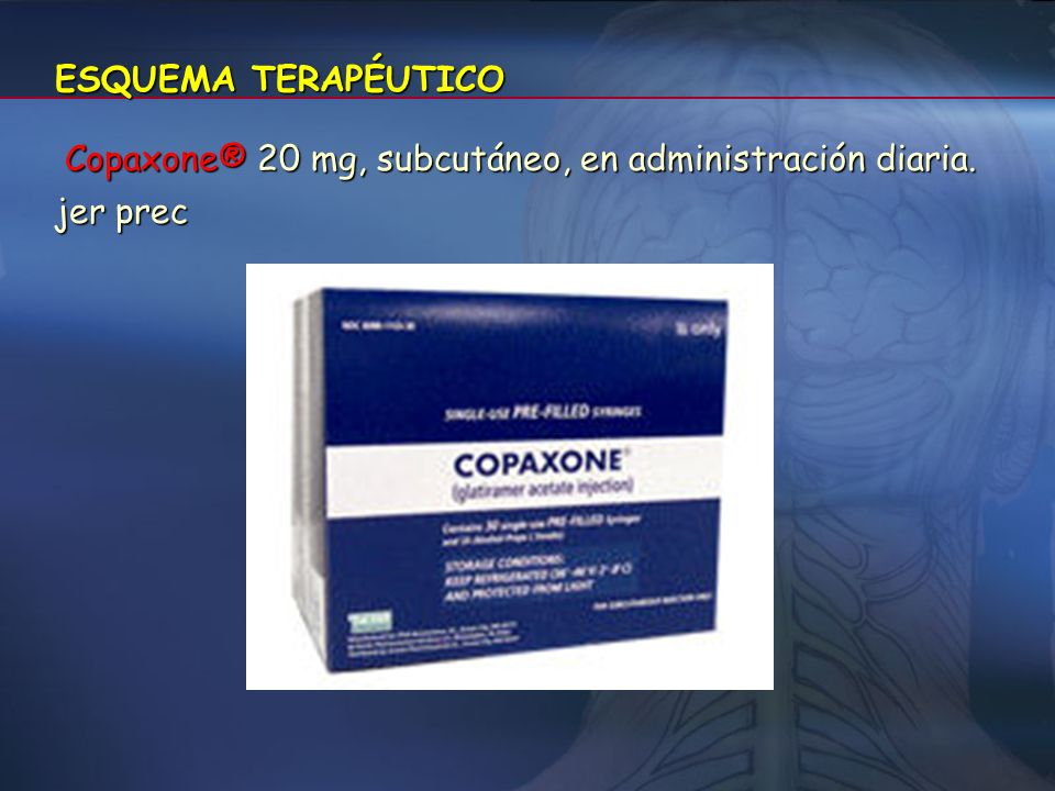 ESQUEMA TERAPÉUTICO Copaxone® 20 mg, subcutáneo, en administración diaria. jer prec