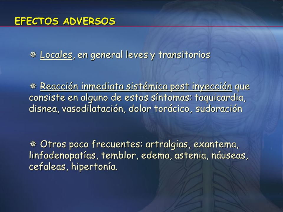 EFECTOS ADVERSOS  Locales, en general leves y transitorios.