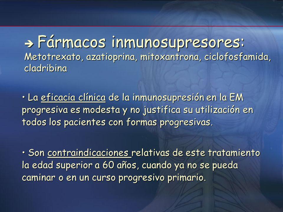  Fármacos inmunosupresores: Metotrexato, azatioprina, mitoxantrona, ciclofosfamida, cladribina