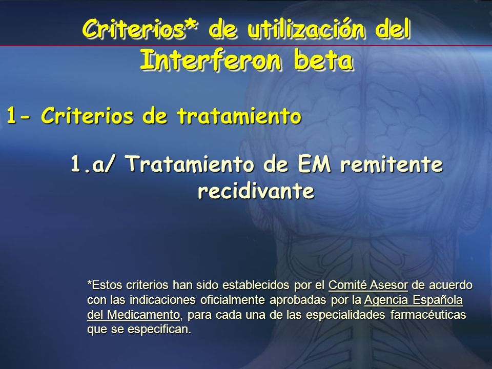 Criterios* de utilización del Interferon beta