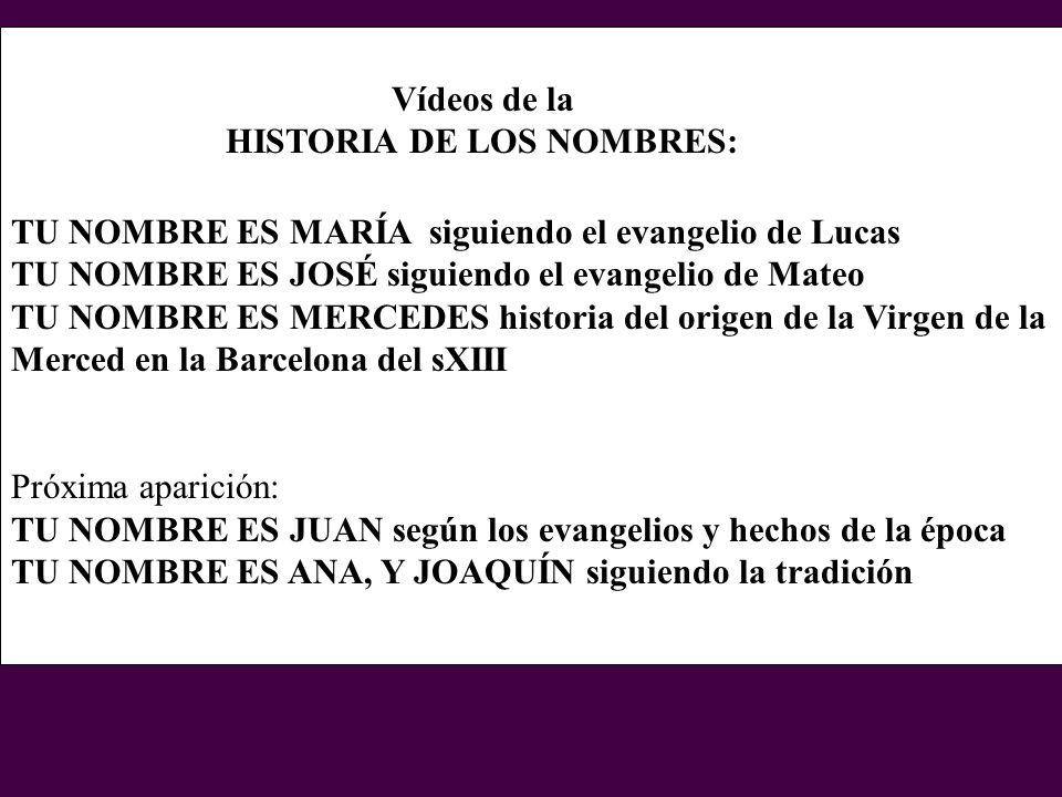 Vídeos de la HISTORIA DE LOS NOMBRES: