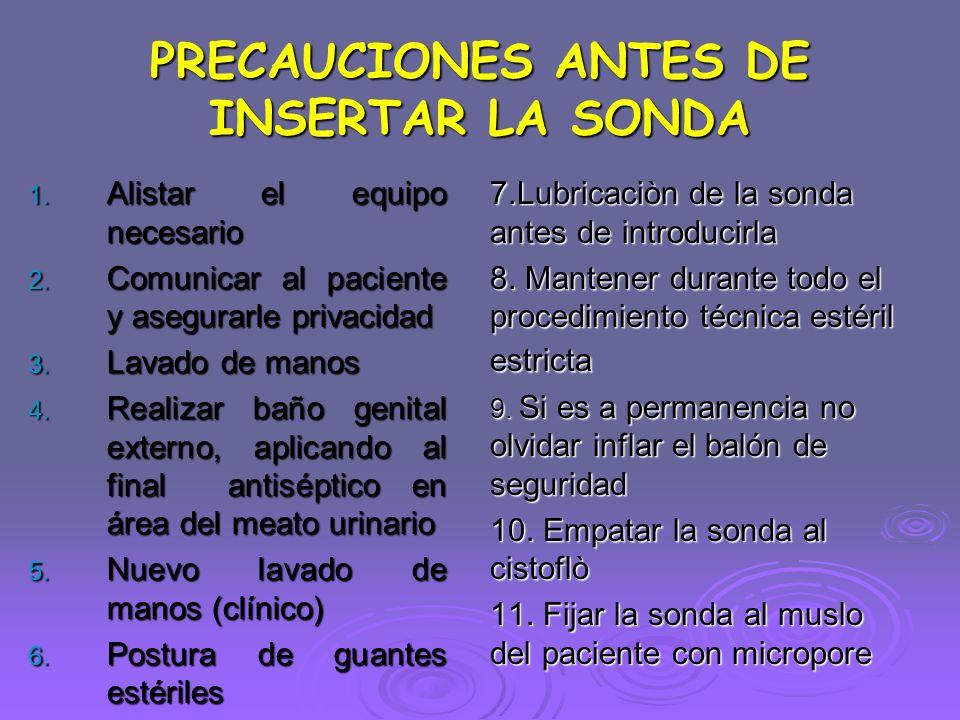 PRECAUCIONES ANTES DE INSERTAR LA SONDA