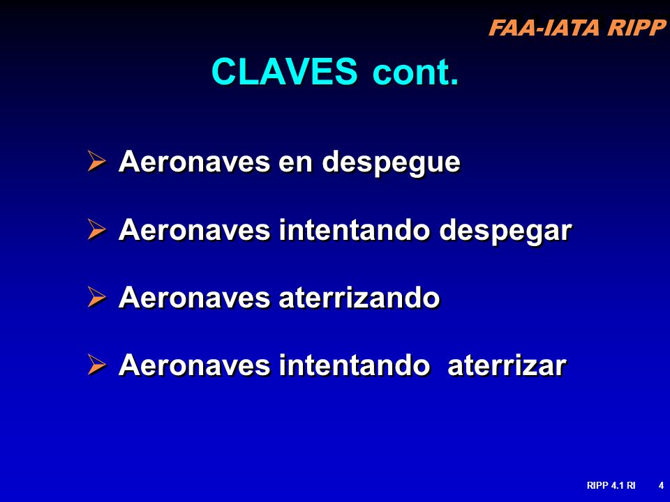 CLAVES cont. Aeronaves en despegue Aeronaves intentando despegar