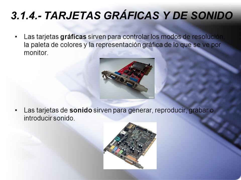 3.1.4.- TARJETAS GRÁFICAS Y DE SONIDO