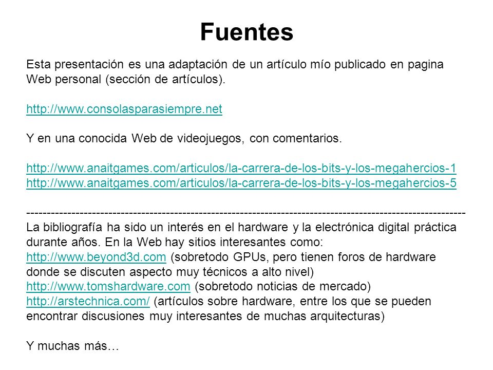 Fuentes Esta presentación es una adaptación de un artículo mío publicado en pagina Web personal (sección de artículos).