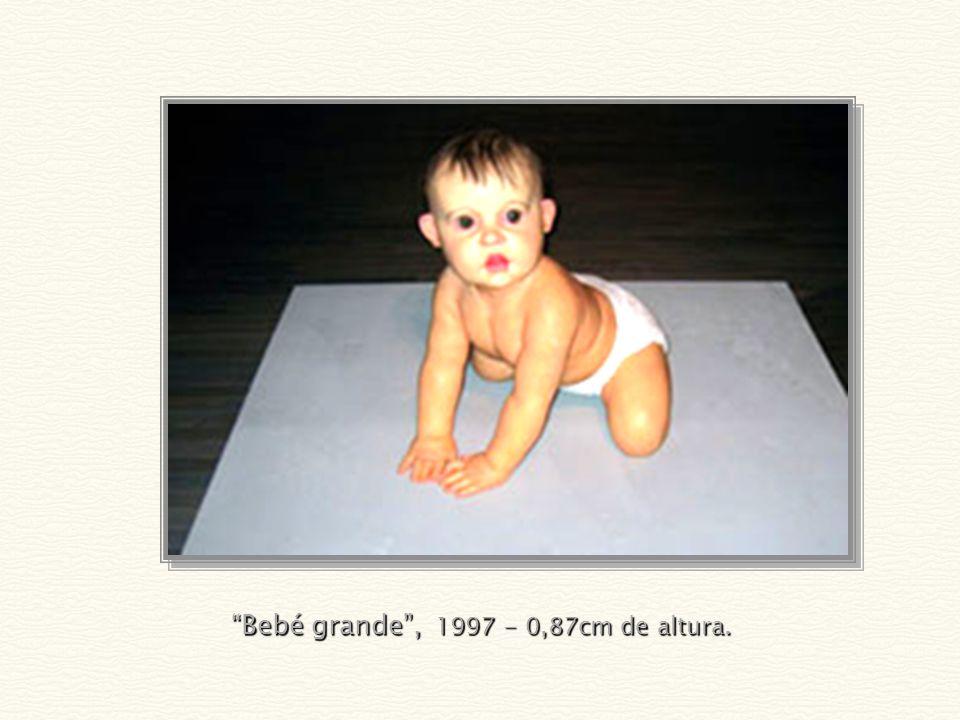 Bebé grande , 1997 - 0,87cm de altura.