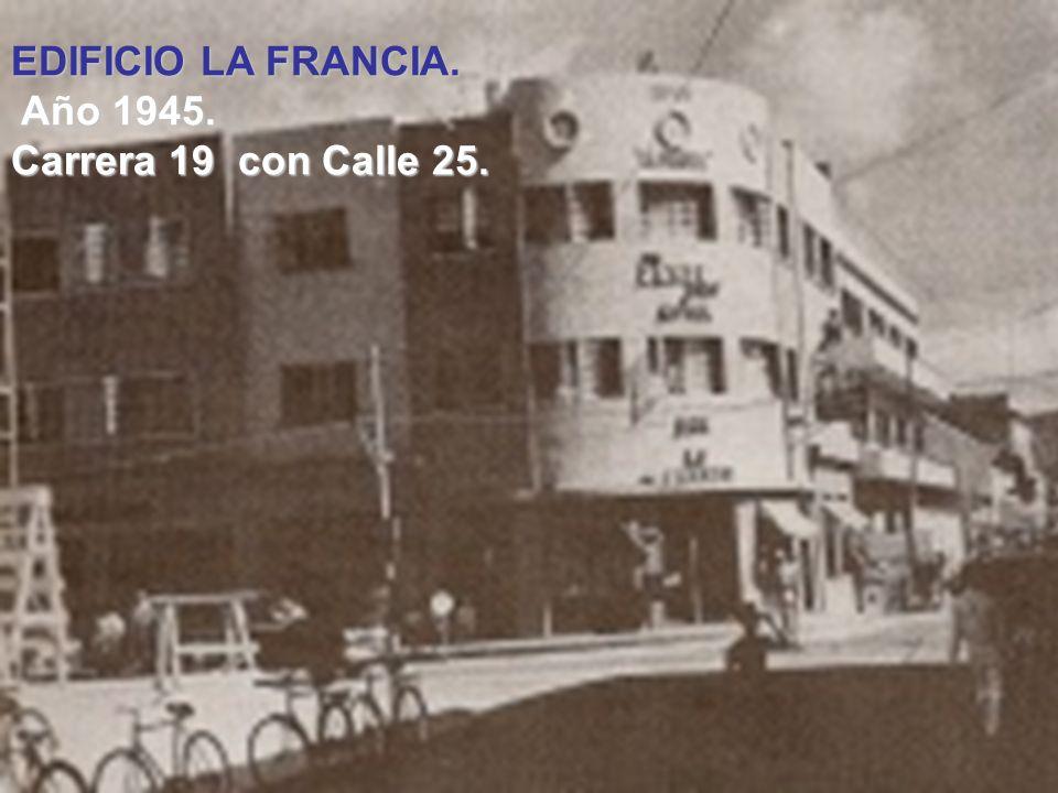 EDIFICIO LA FRANCIA. Año 1945. Carrera 19 con Calle 25.