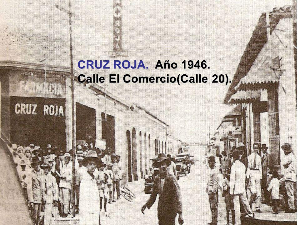 CRUZ ROJA. Año 1946. Calle El Comercio(Calle 20).