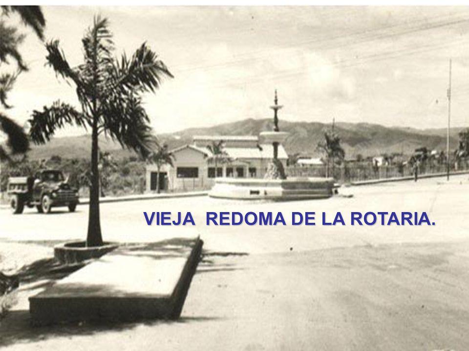 VIEJA REDOMA DE LA ROTARIA.