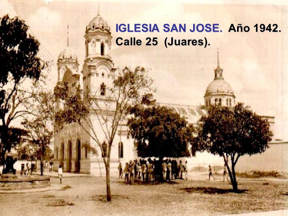 IGLESIA SAN JOSE. Año 1942. Calle 25 (Juares).