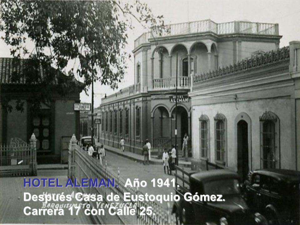 HOTEL ALEMAN. Año 1941. Después Casa de Eustoquio Gómez. Carrera 17 con Calle 25.